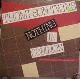 Thompson Twins, The - Nothing In Common