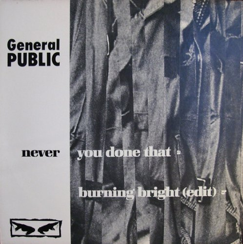 General Public - Never You Done That (12 inch Ext. Version)