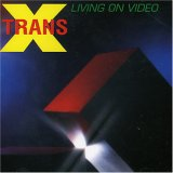 On Sanctuary Radio's Retro Channel Now: Trans-X - Living On Video