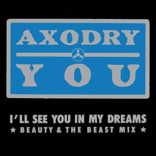 Axodry - You (Beauty And The Beat Mix)